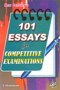 101 Essays for Competitive Examinations