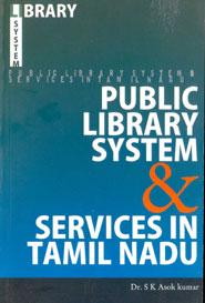 PUBLIC LIBRARY SYSTEM & SERVICES IN TAMILNADU