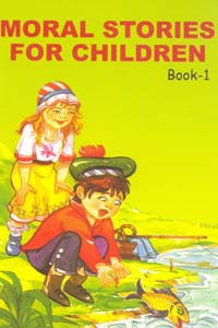 MORAL STORIES FOR CHILDREN BOOK 1