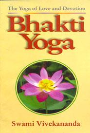 Bhakti Yoga.The Yoga of Love and Devotion
