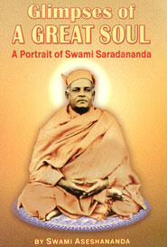 Glimpses of a great soul(A portrait of swami saradananda)
