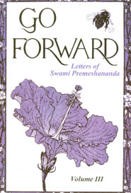 Go Forward.Letters of Swami Premeshananda.Volume III