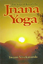 Jnana Yoga.The Yoga of knowledge