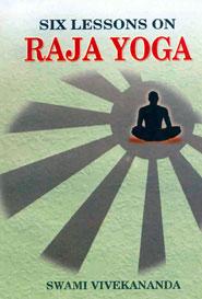 Six Lessons on Raja Yoga