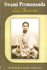 Swami Premananda.Love Incarnate