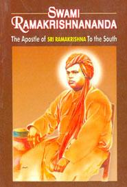 Swami Ramakrishnananda.The Apostle of Sri Ramakrishna to the south