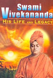 Swami Vivekananda . His Life and Legacy