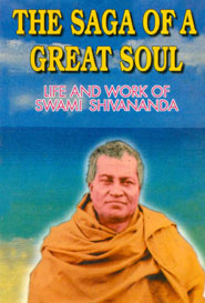The Saga of a great soul( Life and work of Swami Shivananda)