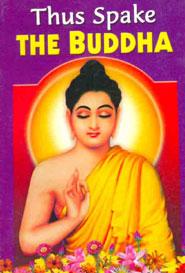 Thus Spake the Buddha