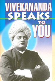 Vivekananda speaks to you