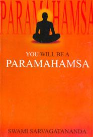 You will be a Paramahamsa