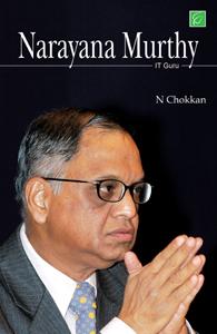 Narayana Murthy: IT Guru - Narayana Murthy - IT Guru