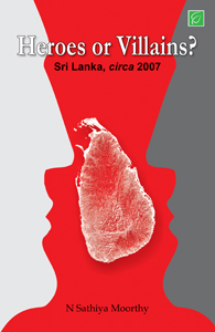 Heroes or Villians? - Heroes or Villains : Sri Lanka circa 2007