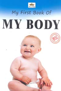 My First Book of My BODY - My First Book of My BODY