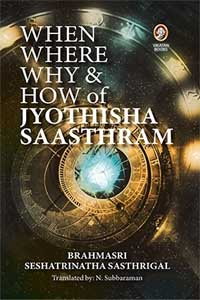 When Where Why & How of Jyothisha Saasthram