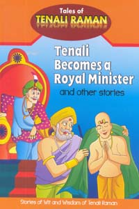 Tenali Becomes a Royal Minister and other stories - Tenali Becomes a Royal Minister and other stories