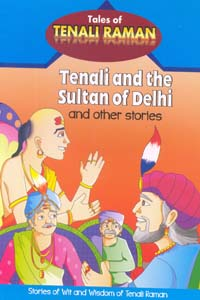 Tenali and the Sultan of Delhi and other stories - Tenali and the Sultan of Delhi and other stories