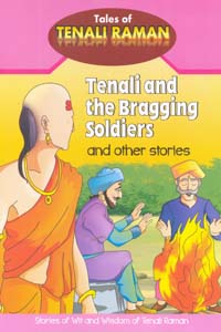 Tenali and the Bragging Soldiers and other stories - Tenali and the Bragging Soldiers and other stories