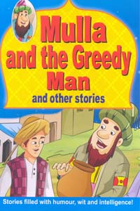Mulla and the Greedy Man and other stories - Mulla and the Greedy Man and other stories