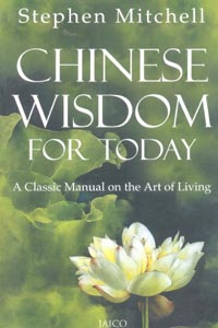Chinese Wisdom For Today (A Classic Manual on the Art of Living)