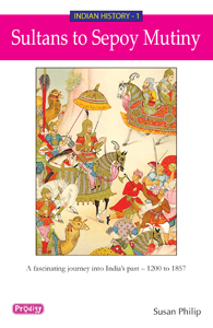 Indian History - 1 Sultans to Sepoy Mutiny - Indian History - 1 Sultans to Sepoy Mutiny