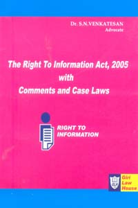 The Right To information Act 2005 with Comments and Case Laws