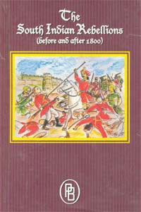 The South Indian Rebellions (Before and After 1800) - The South Indian Rebellions