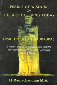 Pearls of Wisdom from Thirukkural: 1 - PEARLS OF WISDOM for THE ART OF LIVING TODAY