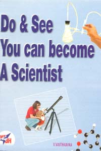 Do & See You Can become A Scientist