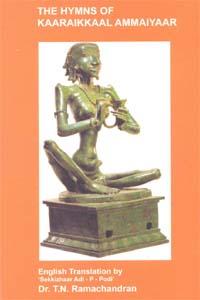 The Hymns of Kaaraikkaal Ammaiyaar - The hymns of kaaraikkaal ammaiyaar