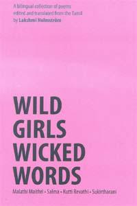 Wild Girls Wicked Words: Thaernthedutha Kavithaikal (Poetry) - Wild girls wicked words (tamil & english)