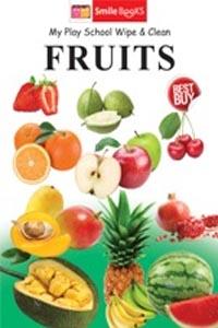 Fruits (My Play School Wipe & Clean) - my play school wipe & clean FRUITS