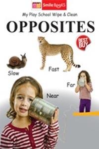 Opposites (My Play School Wipe & Clean) - my play school wipe & clean OPPOSITES