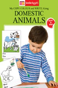 Copy Colour: Domestic Animals (My Copy Colour and Write Along) - My Copy COLOUR and WRITE Along DOMESTIC ANIMALS