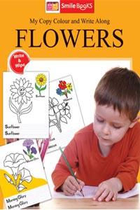 Copy Colour: Flowers (My Copy Colour and Write Along) - My Copy COLOUR and WRITE Along FLOWERS