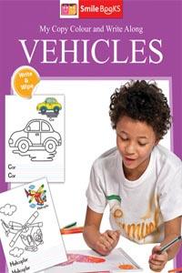 Copy Colour: Vehicles (My Copy Colour and Write Along) - My Copy COLOUR and WRITE Along VEHICLES