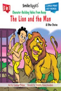 The Lion And The Lame Man And Other Stories - 3 in 1 Character - Building Fables From Aesop THE LION AND THE MAN & other stories
