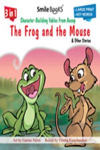 The Frog And The Mouse And Other Stories - 3 in 1 Character - Building Fables From Aesop THE FROG AND THE MOUSE & other stories