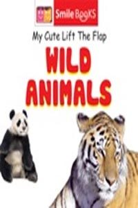 Wild Animals (My Cute Lift the Flap) - my cute lift the flap WILD ANIMALS